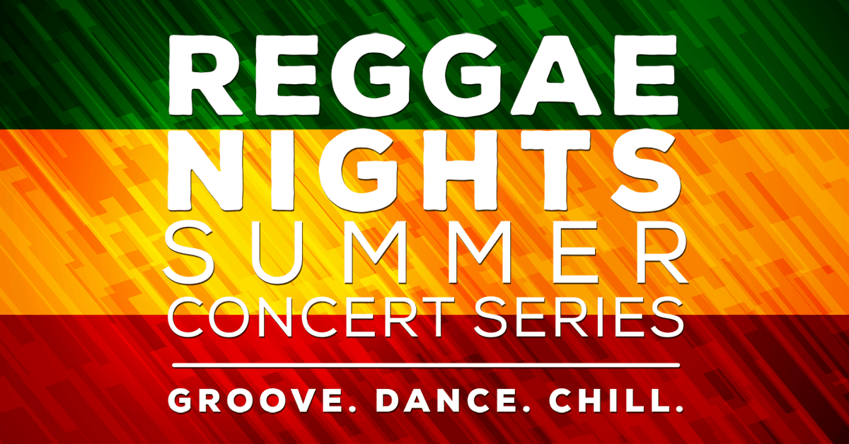 Reggae Nights Summer Concert Series - Groove. Dance. Chill. on green red and gold background with