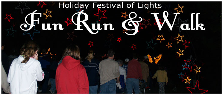 Holiday Festival of Lights Fun Run and Walk