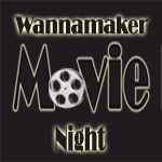 Wannamaker Movie Night